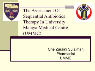 The Assessment Of Sequential Antibiotics Therapy In University Malaya Medical Centre (UMMC)
