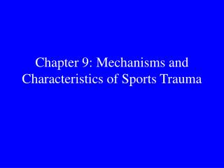 Chapter 9: Mechanisms and Characteristics of Sports Trauma