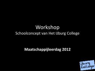 Workshop Schoolconcept van Het IJburg College