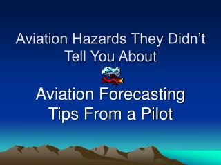 Aviation Hazards They Didn t Tell You About