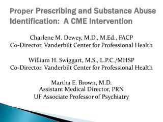 Proper  Prescribing and  Substance  Abuse Identification:  A  CME  Intervention