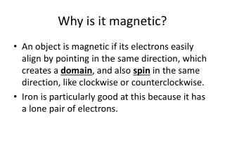 Why is it magnetic?