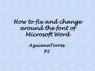 How to fix and change around the font of Microsoft Word