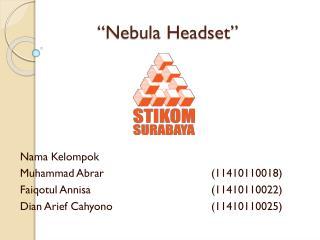 """""""Nebula Headset"""""""