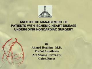 ANESTHETIC MANAGEMENT OF  PATIENTS WITH ISCHEMIC HEART DISEASE UNDERGOING NONCARDIAC SURGERY