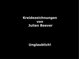 Kreidezeichnungen von  Julian Beever Unglaublich!
