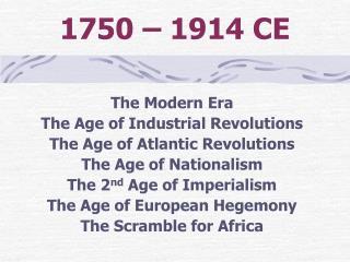 1750 – 1914 CE