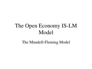 The Open Economy IS-LM Model