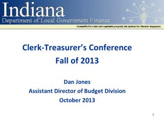 Clerk-Treasurer's Conference Fall of 2013 Dan Jones Assistant Director of Budget Division
