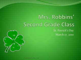 Mrs.  Robbins '  Second Grade  Class