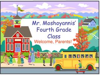 Mr. Moshoyannis' Fourth Grade  Class