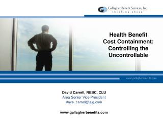 Health Benefit  Cost Containment: Controlling the Uncontrollable