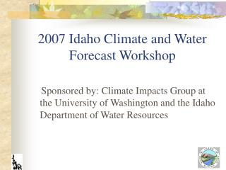 2007 Idaho Climate and Water Forecast Workshop