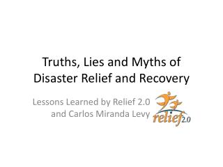 Truths, Lies and Myths of Disaster Relief and Recovery