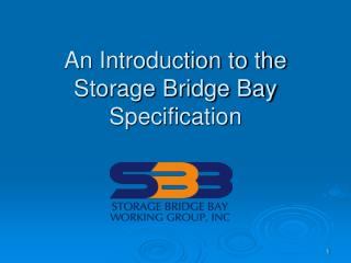 An Introduction to the Storage Bridge Bay Specification - PPT