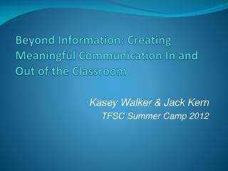 Beyond Information: Creating Meaningful Communication In and Out of the Classroom