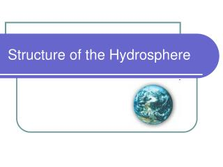 Structure of the Hydrosphere