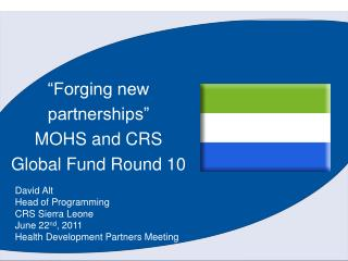 """Forging new partnerships""  MOHS and  CRS Global Fund Round 10"