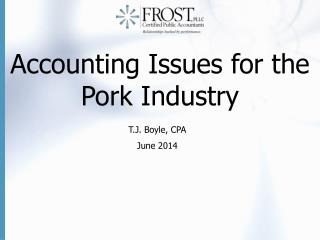 Accounting Issues for the Pork Industry