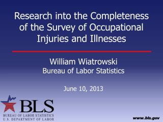 Research into the Completeness of the Survey of Occupational Injuries and Illnesses