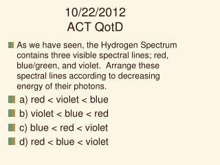 10/22/2012 ACT QotD