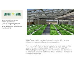 Website:  brightfarms Twitter: @brightfarms Category :  Food and Beverage