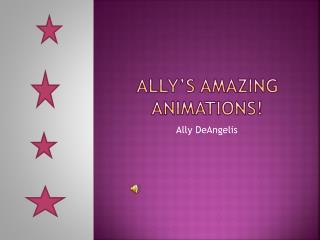 Ally's amazing animations!