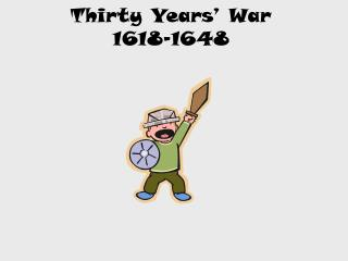 Thirty Years' War  1618-1648
