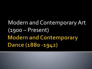 Modern and Contemporary Dance (1880 -1942)