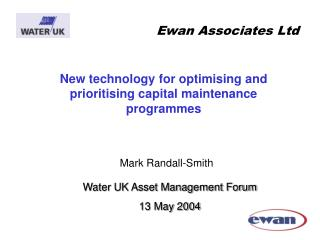 Ewan Associates Ltd New technology for optimising and ...