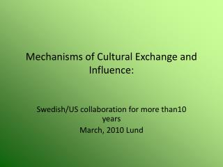 Mechanisms of Cultural Exchange and Influence: