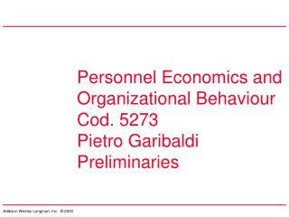 Personnel Economics and Organizational Behaviour Cod. 5273 Pietro Garibaldi Preliminaries