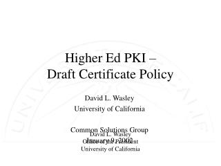 Higher Ed PKI – Draft Certificate Policy