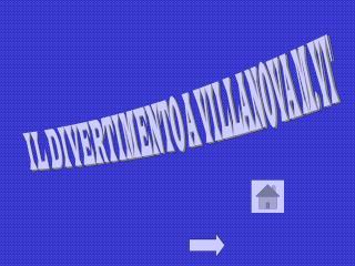 IL DIVERTIMENTO A VILLANOVA M.VI'