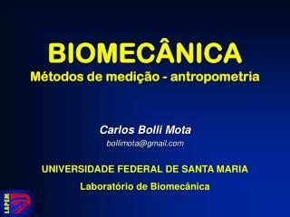 BIOMECÂNICA Métodos de medição - antropometria