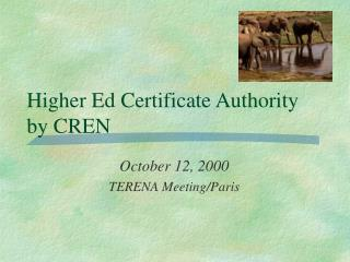 Higher Ed Certificate Authority by CREN