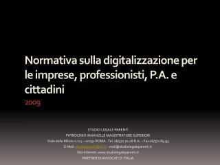 Normativa sulla digitalizzazione per le imprese, professionisti, P.A. e cittadini 2009