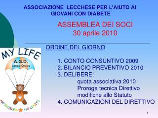 ASSEMBLEA DEI SOCI  30 aprile 2010