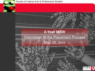 2-Year MSW Orientation to the Placement Process May 25,  2010