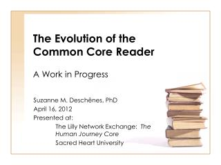 The Evolution of the  Common Core Reader
