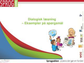Dialogisk læsning  – Eksempler på spørgsmål
