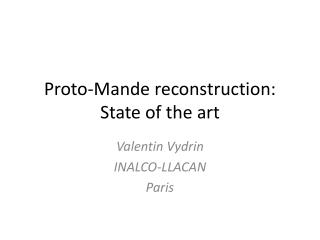 Proto- Mande  reconstruction: State of the art