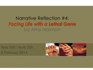 Narrative Reflection #4: Facing Life with a Lethal Gene by Amy Harmon
