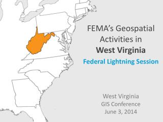 FEMA's Geospatial Activities in West  Virginia Federal Lightning Session