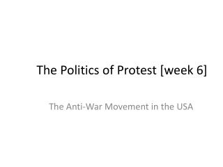 The Politics of Protest [week 6]
