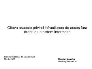 Citeva aspecte privind infractiunea de acces fara drept la un sistem informatic