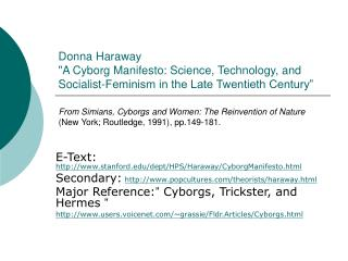 Donna Haraway  A Cyborg Manifesto: Science, Technology, and Socialist-Feminism in the Late Twentieth Century