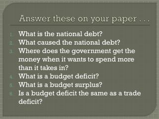 Answer these on your paper . . .