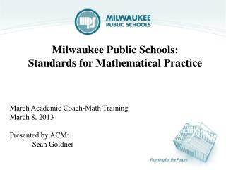 Milwaukee Public Schools: Standards for Mathematical Practice