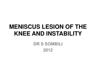 MENISCUS LESION OF THE KNEE AND INSTABILITY